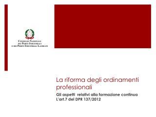 La riforma degli ordinamenti professionali