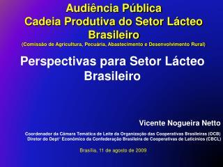 Audiência Pública Cadeia Produtiva do Setor Lácteo Brasileiro
