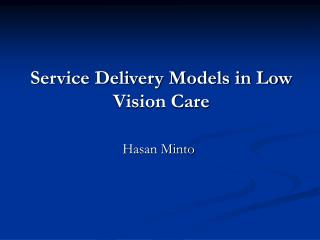 Service Delivery Models in Low Vision Care