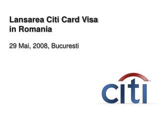 Lansarea Citi Card Visa in Romania 29 Mai, 2008, Bucuresti