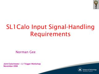 SL1Calo Input Signal-Handling Requirements