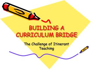 BUILDING A CURRICULUM BRIDGE