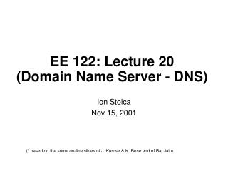 EE 122: Lecture 20 (Domain Name Server - DNS)