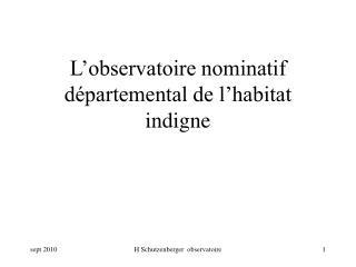 L'observatoire nominatif départemental de l'habitat indigne
