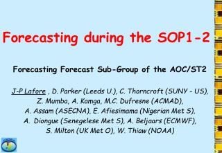 Forecasting during the SOP1-2