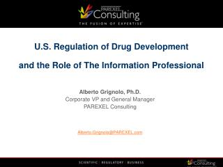 U.S. Regulation of Drug Development   and the Role of The Information Professional