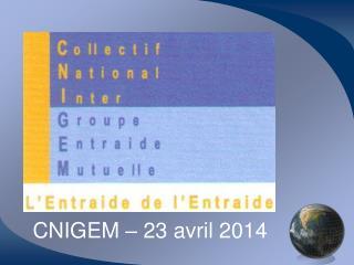 CNIGEM – 23 avril 2014
