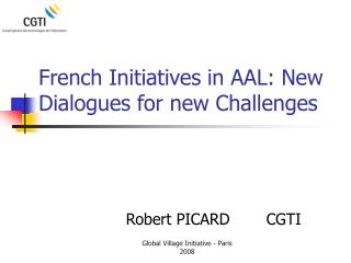 French Initiatives in AAL: New Dialogues for new Challenges