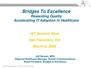 Bridges To Excellence Rewarding Quality Accelerating IT Adoption in Healthcare