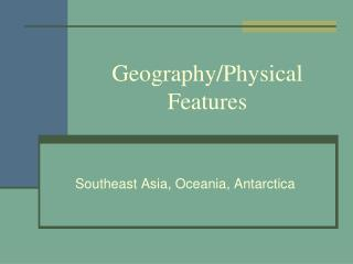 Geography/Physical Features