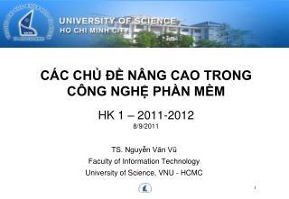 CÁC CHỦ ĐỀ NÂNG CAO TRONG CÔNG NGHỆ PHẦN MỀM HK 1 – 2011-2012 8/9/2011