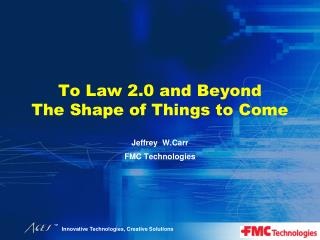 To Law 2.0 and Beyond The Shape of Things to Come