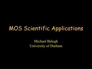 MOS Scientific Applications