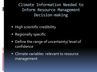 Climate Information Needed to Inform Resource Management Decision-making