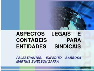 ASPECTOS LEGAIS E CONT�BEIS PARA ENTIDADES SINDICAIS