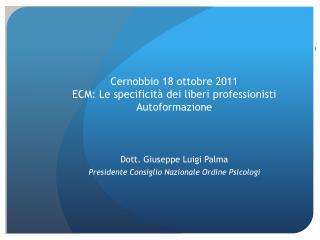 Cernobbio 18 ottobre 2011 ECM: Le specificità dei liberi professionisti Autoformazione