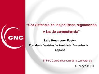 """""""Coexistencia de las políticas regulatorias y las de competencia"""""""