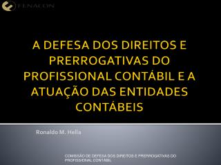 A DEFESA DOS DIREITOS E PRERROGATIVAS DO PROFISSIONAL CONTÁBIL E A ATUAÇÃO DAS ENTIDADES CONTÁBEIS