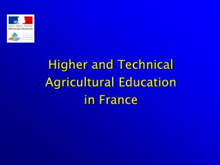 Higher and Technical Agricultural Education  in France