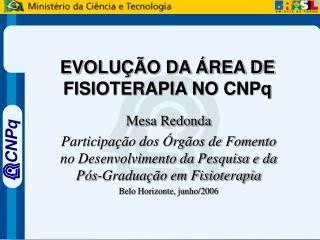EVOLU��O DA �REA DE FISIOTERAPIA NO CNPq