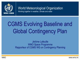 CGMS Evolving Baseline and Global Contingency Plan