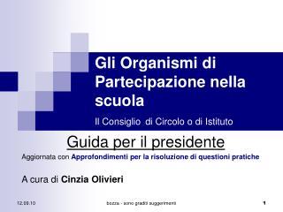 Gli Organismi di Partecipazione nella scuola Il Consiglio di Circolo o di Istituto