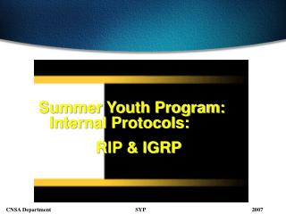 Summer Youth Program: Internal Protocols:               RIP & IGRP