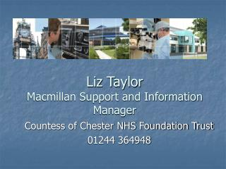 Liz Taylor Macmillan Support and Information Manager