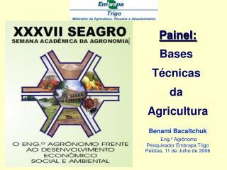 Painel: Bases  Técnicas  da  Agricultura