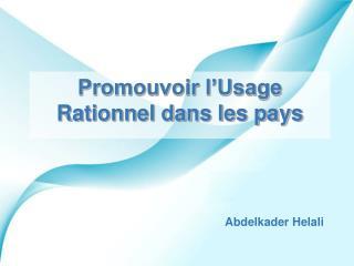 Promouvoir l'Usage Rationnel dans les pays