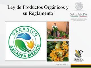 Ley de Productos Orgánicos y  su Reglamento