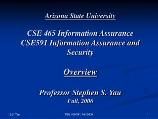 Arizona State University CSE 465 Information Assurance  CSE591 Information Assurance and Security