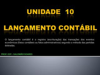 UNIDADE  10 LANÇAMENTO CONTÁBIL