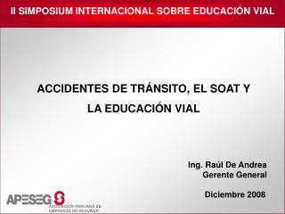 ACCIDENTES DE TRÁNSITO, EL SOAT Y  LA EDUCACIÓN VIAL