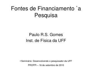 Fontes de Financiamento `a Pesquisa