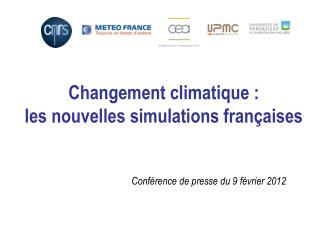 Changement climatique :  les nouvelles simulations françaises