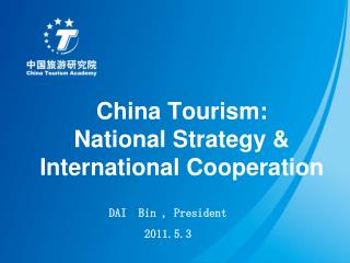 China Tourism:  National Strategy & International Cooperation
