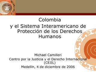 Colombia  y el Sistema Interamericano de Protección de los Derechos Humanos Michael Camilleri