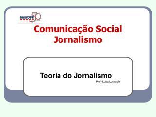 Comunicação Social Jornalismo