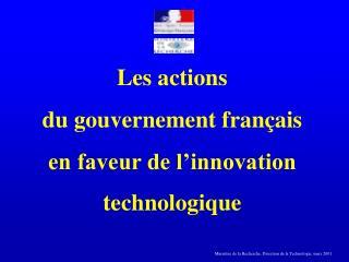 Les actions  du gouvernement français en faveur de l'innovation technologique