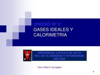 UNIDAD Nº 2:  GASES IDEALES Y CALORIMETRIA