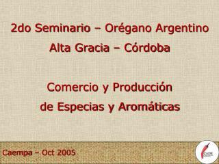 2do Seminario   Or gano Argentino Alta Gracia   C rdoba  Comercio y Producci n de Especias y Arom ticas