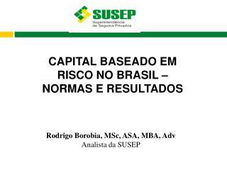 CAPITAL BASEADO EM RISCO NO BRASIL – NORMAS E RESULTADOS