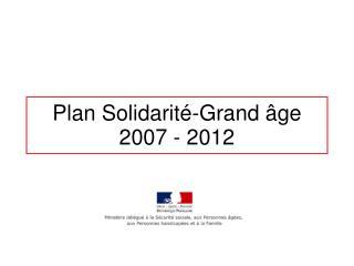 Plan Solidarité-Grand âge 2007 - 2012