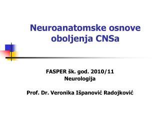 Neuroanatomske osnove oboljenja CNSa