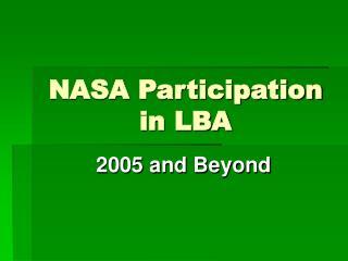 NASA Participation in LBA