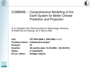 Call: FP7-ENV-2008-1, ENV.2008.1.1.4.1 Funding scheme: Collaborative project Partners: 22