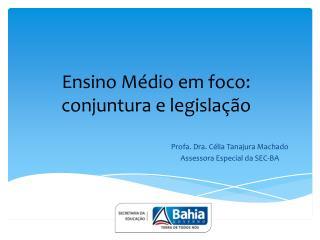 Ensino Médio em foco: conjuntura e legislação