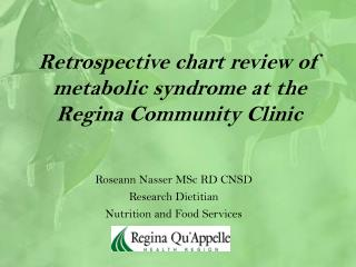 Retrospective chart review of metabolic syndrome at the  Regina Community Clinic
