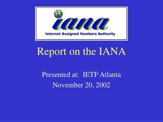 Report on the IANA